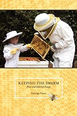 Keeping the Swarm: New and Selected Essays 9781877655760