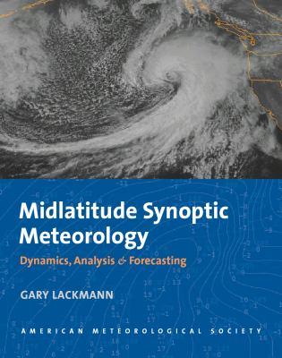 Midlatitude Synoptic Meteorology: Dynamics, Analysis, and Forecasting 9781878220103