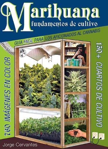 Marihuana Fundamentos de Cultivo: Guia Facil para los Aficionados al Cannabis 9781878823380