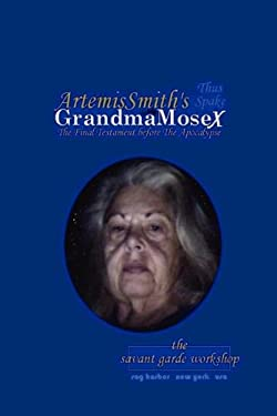 Artemissmith's Grandmamosex: The Final Testament Before the Apocalypse 9781878998279