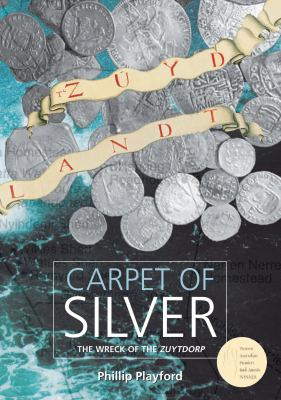 A Carpet of Silver: The Wreck of the Zuytdorp 9781875560738