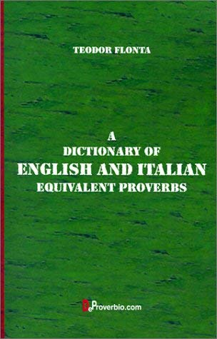 A Dictionary of English and Italian: Equivalent Proverbs 9781875943180