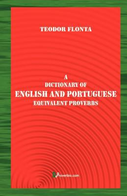 A Dictionary of English and Portuguese Equivalent Proverbs 9781875943210