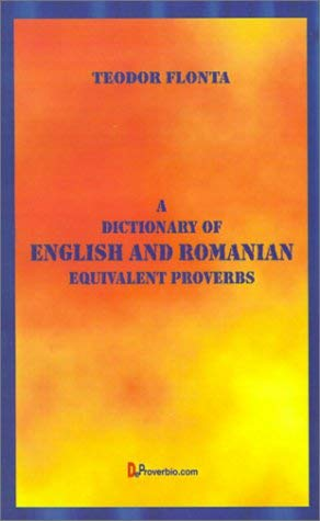 A Dictionary of English and Romanian: Equivalent Proverbs 9781875943227