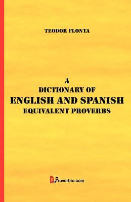 A Dictionary of English and Spanish: Equivalent Proverbs 9781875943203