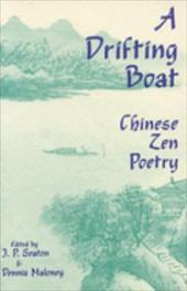 A Drifting Boat: Chinese Zen Poetry - Seaton, Jerome P. / Seaton, J. P. / Maloney, Dennis