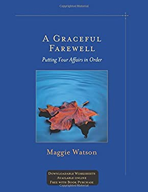 A Graceful Farewell: Putting Your Affairs in Order [With CD-ROM] 9781879384682
