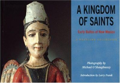 A Kingdom of Saints: Early Bultos of New Mexico: A Postcard Collection 9781878610355