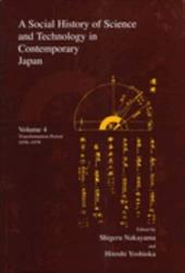 A Social History of Science and Technology in Contemporary Japan: Volume 4: Transformation Period 1970-1979