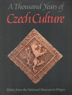 A Thousand Years of Czech Culture: Riches from the National Museum in Prague 9781879704022