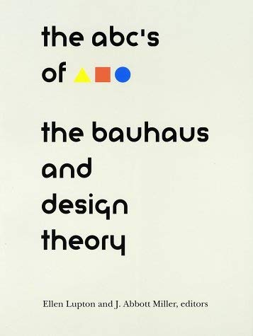 ABC's of the Bauhaus:: The Bauhaus and Design Theory 9781878271426