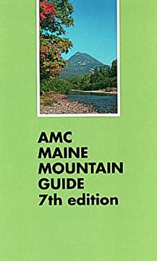 AMC Maine Mountain Guide, 7th Ed 9781878239181