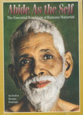 Abide as the Self: The Essential Teachings of Ramana Maharshi 9781878019264