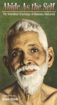 Abide as the Self: The Essential Teachings of Ramana Maharshi 9781878019073