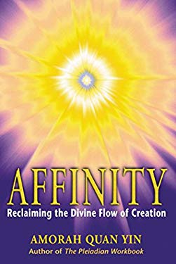 Affinity: Reclaiming the Divine Flow of Creation 9781879181649