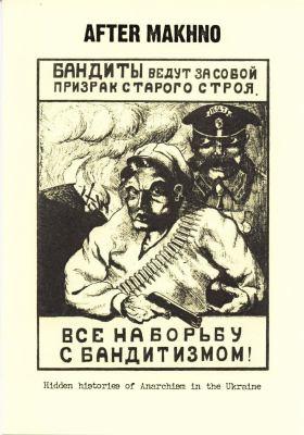 After Makhno: Hidden Histories of Anarchism in the Ukraine 9781873605844