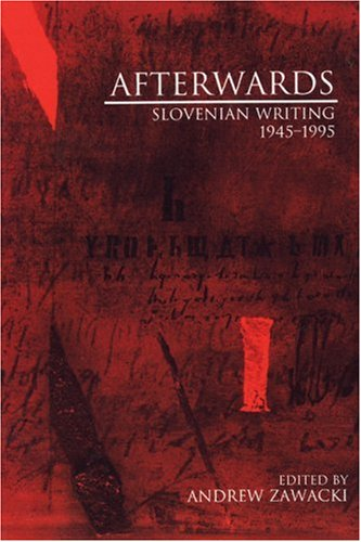 Afterwards: Slovenian Writing 19451995 9781877727979