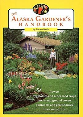 The Alaska Gardener's Handbook 9781878100566