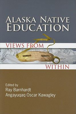 Alaska Native Education: Views from Within 9781877962431