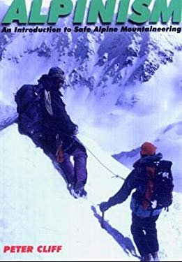 Alpinism: Introduction to Safe Alpine Mountaineering 9781871890099
