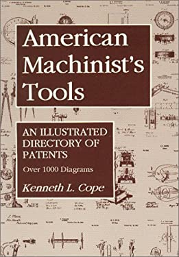 American Machinist's Tools: An Illustrated Directory of Patents 9781879335400