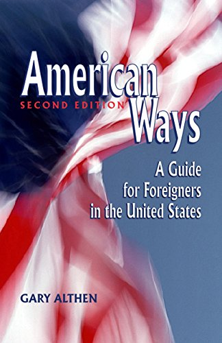 American Ways: A Guide for Foreigners in the United States 9781877864995