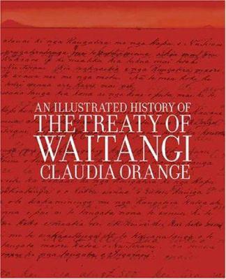 An Illustrated History of the Treaty of Waitangi 9781877242168