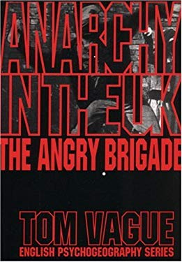 Anarchy in the UK: The Angry Brigade 9781873176986