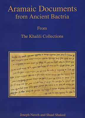 Ancient Aramaic Documents from Bactria: 4th Century B.C.E.