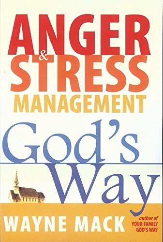 Anger & Stress Management God's Way: Your Family God's Way 9781879737563
