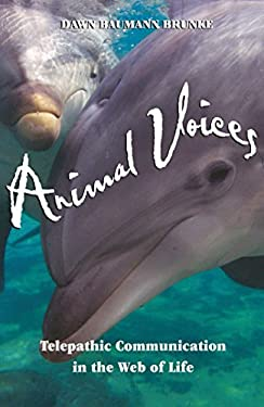 Animal Voices: Telepathic Communication in the Web of Life 9781879181915