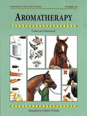 Aromatherapy for Horses 9781872082981