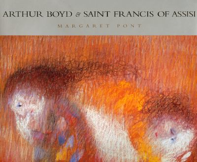 Arthur Boyd: The St. Francis Pastels, Lithographs and Tapestries, 1964-1974 9781876832803