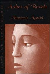 Ashes of Revolt: Essays on Human Rights - Agosin, Marjorie / Allende, Isabel / Russell-Pineda, Diane