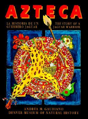 Azteca: The Story of a Jaguar Warrior 9781879373051