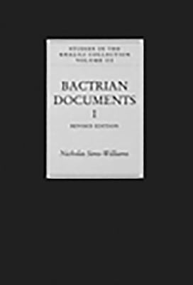 Bactrian Documents from Northern Afghanistan I: Legal and Economic Documents. Revised Edition. 9781874780922