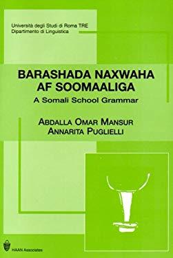 Barashada Naxwaha Af Soomaaliga: A Somali School Grammar 9781874209034
