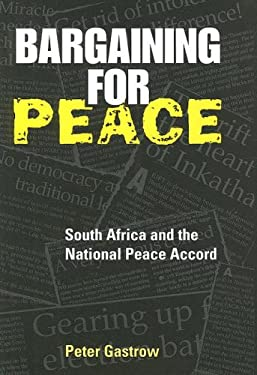 Bargaining for Peace: South Africa and the National Peace Accord 9781878379405