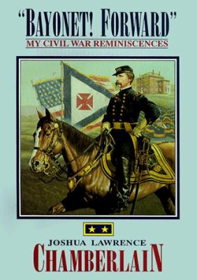 Bayonet! Forward: My Civil War Reminiscences 9781879664210