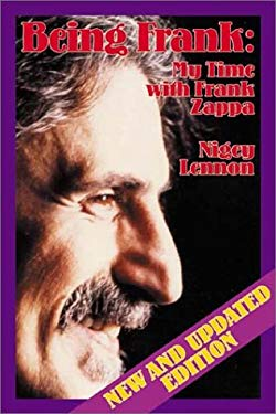 Being Frank: My Time with Frank Zappa 9781879395411