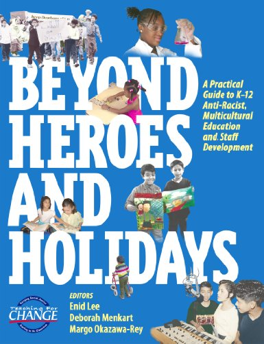 Beyond Heroes and Holidays: A Practical Guide to K-12 Anti-Racist, Multicultural Education and Staff Development 9781878554178