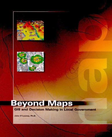 Beyond Maps: GIS and Decision Making in Local Government 9781879102798