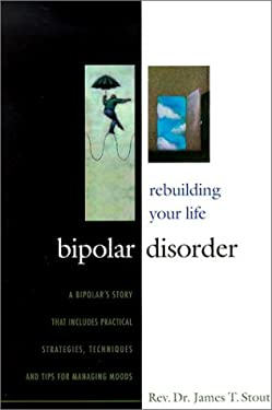 Bipolar Disorder: Rebuilding Your Life 9781879384446