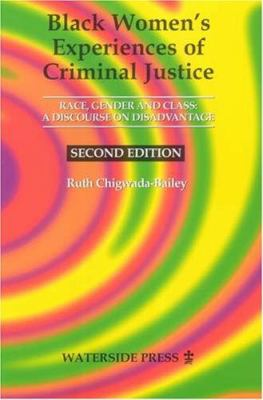 Black Women's Experiences of Criminal Justice: Race, Gender and Class: A Discourse on Disadvantage (Second Edition) 9781872870526
