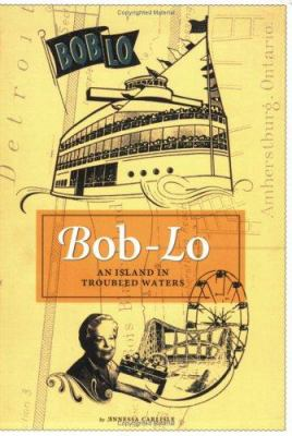 Bob-Lo: An Island in Troubled Waters 9781879094758