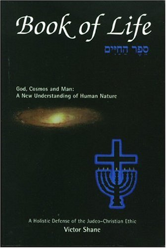 Book of Life: God, Cosmos and Man: A New Understanding of Human Nature 9781878832047