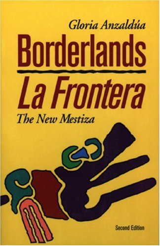 Borderlands/ La Frontera: The New Mestiza 9781879960565