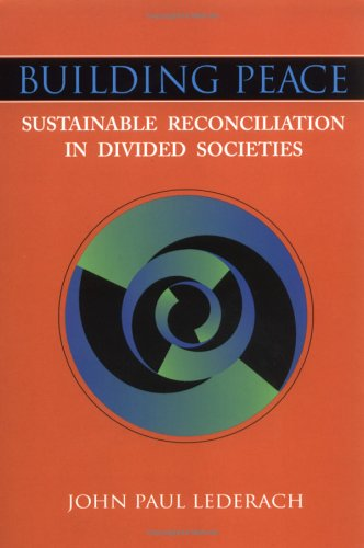 Building Peace: Sustainable Reconciliation in Divided Societies 9781878379733