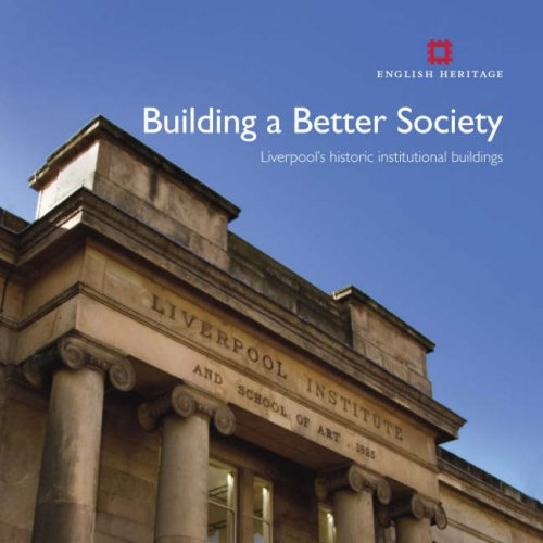 Building a Better Society: Liverpool's Historic Institutional Buildings 9781873592908