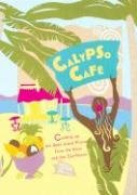 Calypso Cafe: Cooking Up the Best Island Flavors from the Keys and the Caribbean 9781879958296